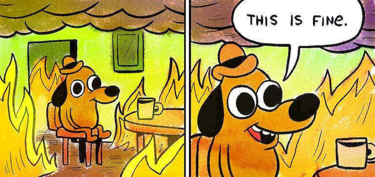 Resultado de imagem para cachorro do fogo e dizendo que ta tudo bem